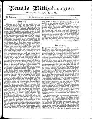 Neueste Mittheilungen vom 16.04.1889