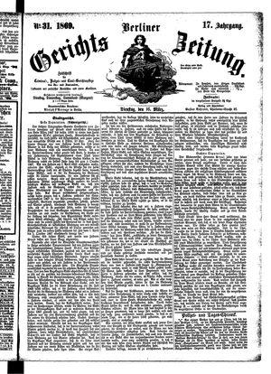 Berliner Gerichts-Zeitung on Mar 16, 1869