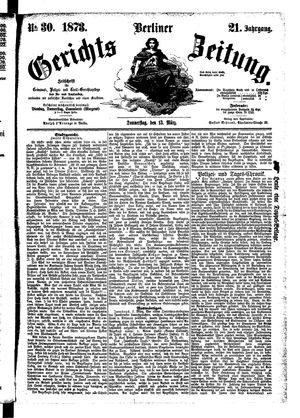 Berliner Gerichts-Zeitung vom 13.03.1873