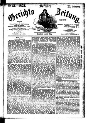 Berliner Gerichts-Zeitung vom 15.03.1873