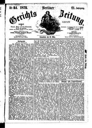 Berliner Gerichts-Zeitung vom 22.03.1873