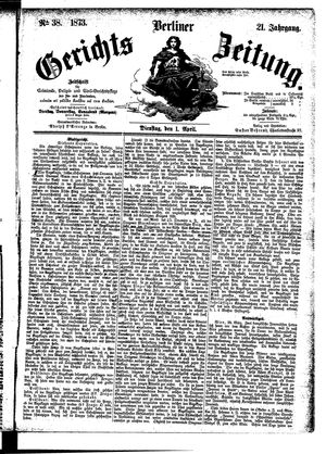 Berliner Gerichts-Zeitung vom 01.04.1873