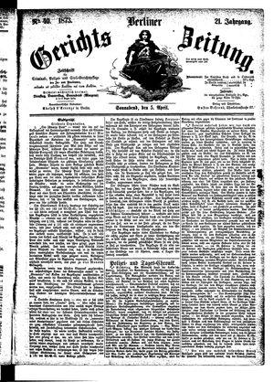 Berliner Gerichts-Zeitung vom 05.04.1873