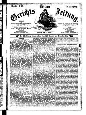 Berliner Gerichts-Zeitung vom 13.04.1873