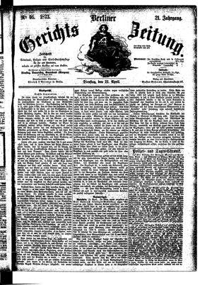 Berliner Gerichts-Zeitung vom 22.04.1873