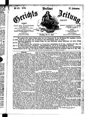 Berliner Gerichts-Zeitung vom 17.06.1873