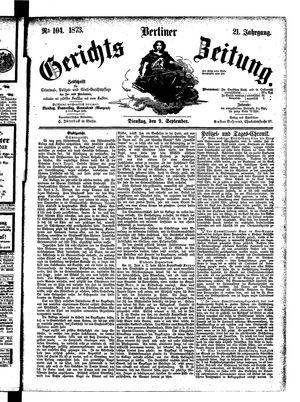 Berliner Gerichts-Zeitung on Sep 9, 1873
