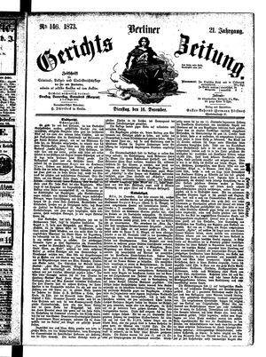 Berliner Gerichts-Zeitung on Dec 16, 1873
