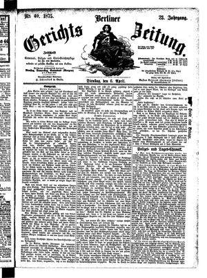 Berliner Gerichts-Zeitung vom 06.04.1875
