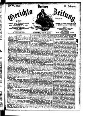 Berliner Gerichts-Zeitung vom 10.06.1875