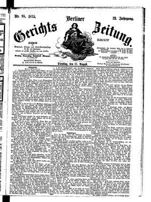Berliner Gerichts-Zeitung on Aug 17, 1875