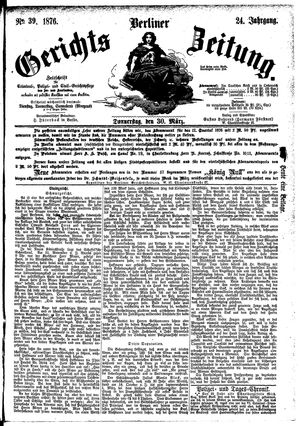 Berliner Gerichts-Zeitung vom 30.03.1876