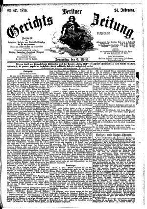 Berliner Gerichts-Zeitung vom 06.04.1876