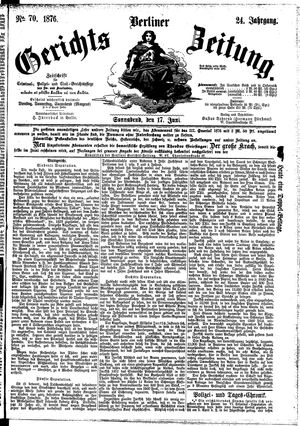 Berliner Gerichts-Zeitung vom 17.06.1876