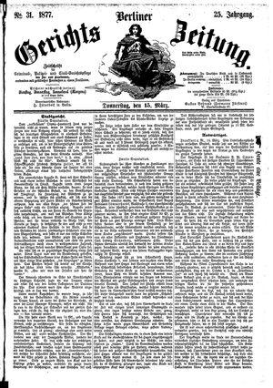 Berliner Gerichts-Zeitung vom 15.03.1877