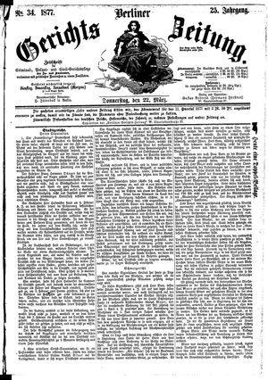 Berliner Gerichts-Zeitung on Mar 22, 1877