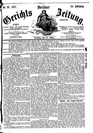 Berliner Gerichts-Zeitung on Mar 27, 1877
