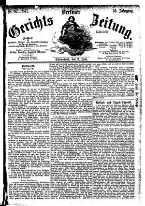 Berliner Gerichts-Zeitung vom 02.06.1877