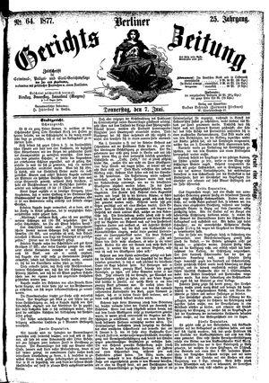 Berliner Gerichts-Zeitung vom 07.06.1877