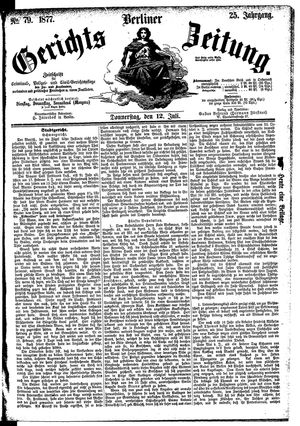 Berliner Gerichts-Zeitung on Jul 12, 1877