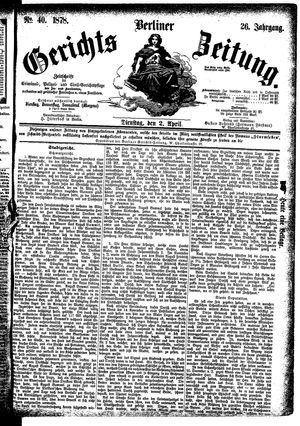 Berliner Gerichts-Zeitung on Apr 2, 1878