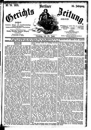 Berliner Gerichts-Zeitung on Jun 18, 1878