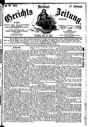 Berliner Gerichts-Zeitung vom 27.05.1879