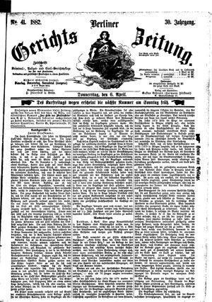 Berliner Gerichts-Zeitung vom 06.04.1882