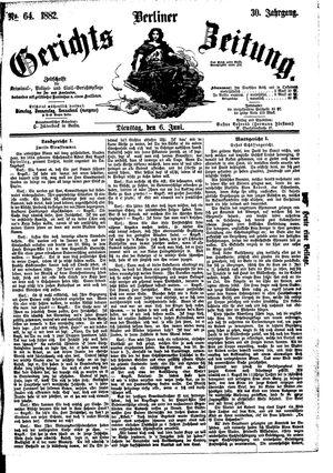 Berliner Gerichts-Zeitung vom 06.06.1882
