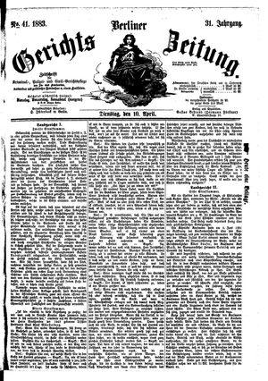 Berliner Gerichts-Zeitung on Apr 10, 1883
