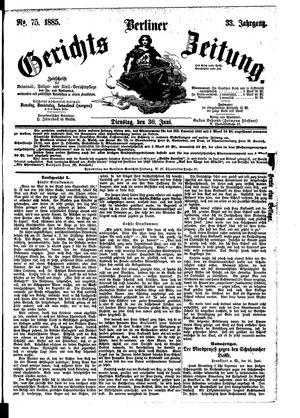 Berliner Gerichts-Zeitung vom 30.06.1885