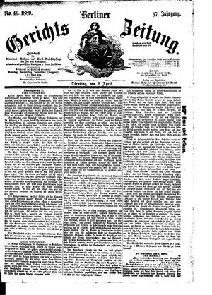 Berliner Gerichts-Zeitung vom 02.04.1889