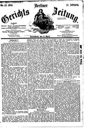 Berliner Gerichts-Zeitung on Apr 6, 1889