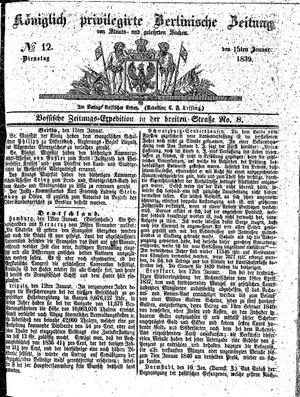 Königlich privilegirte Berlinische Zeitung von Staats- und gelehrten Sachen on Jan 15, 1839