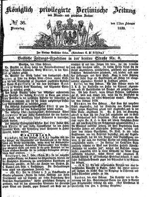 Königlich privilegirte Berlinische Zeitung von Staats- und gelehrten Sachen on Feb 12, 1839