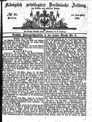 Königlich privilegirte Berlinische Zeitung von Staats- und gelehrten Sachen vom 19.03.1839