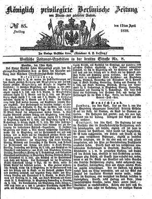 Königlich privilegirte Berlinische Zeitung von Staats- und gelehrten Sachen vom 12.04.1839