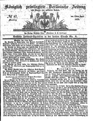 Königlich privilegirte Berlinische Zeitung von Staats- und gelehrten Sachen vom 15.04.1839