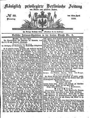 Königlich privilegirte Berlinische Zeitung von Staats- und gelehrten Sachen vom 16.04.1839