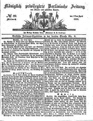 Königlich privilegirte Berlinische Zeitung von Staats- und gelehrten Sachen vom 17.04.1839