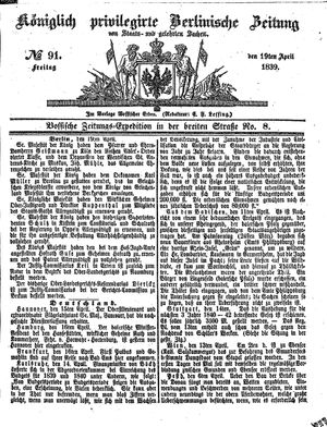 Königlich privilegirte Berlinische Zeitung von Staats- und gelehrten Sachen vom 19.04.1839