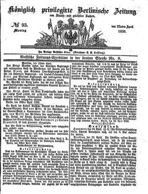 Königlich privilegirte Berlinische Zeitung von Staats- und gelehrten Sachen on Apr 22, 1839