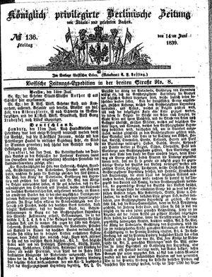 Königlich privilegirte Berlinische Zeitung von Staats- und gelehrten Sachen vom 14.06.1839