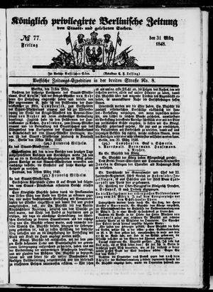 Königlich privilegirte Berlinische Zeitung von Staats- und gelehrten Sachen vom 31.03.1848