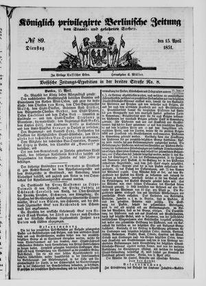 Königlich privilegirte Berlinische Zeitung von Staats- und gelehrten Sachen vom 15.04.1851