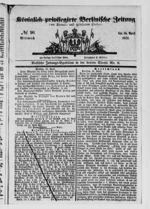 Königlich privilegirte Berlinische Zeitung von Staats- und gelehrten Sachen on Apr 16, 1851