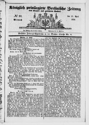 Königlich privilegirte Berlinische Zeitung von Staats- und gelehrten Sachen vom 21.04.1858