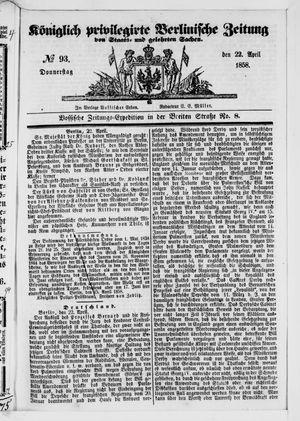 Königlich privilegirte Berlinische Zeitung von Staats- und gelehrten Sachen on Apr 22, 1858