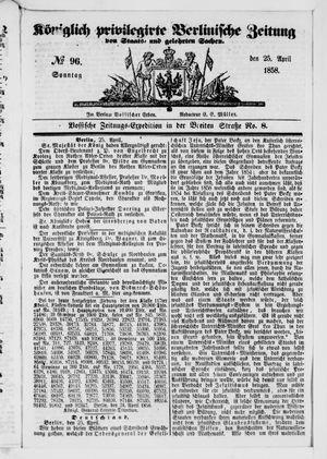 Königlich privilegirte Berlinische Zeitung von Staats- und gelehrten Sachen vom 25.04.1858