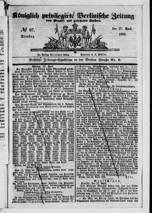 Königlich privilegirte Berlinische Zeitung von Staats- und gelehrten Sachen on Apr 27, 1858